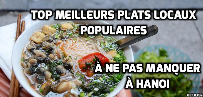 Top meilleurs plats locaux populaires à ne pas manquer à Hanoi