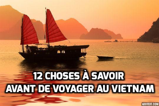 17 choses à savoir avant de voyager au Vietnam