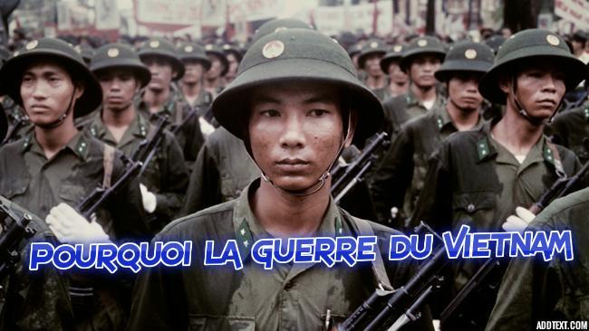 Pourquoi la guerre du Vietnam