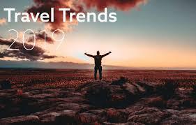 6 nouvelles tendances de voyage pour 2019 – loin de la foule