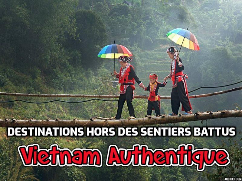 Destinations Hors des Sentiers Battus pour un Voyage Vietnam Authentique